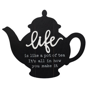 Life Is Like A Pot Of Tea Wall Plaque 45x38cm